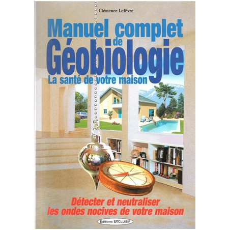 Manuel complet de géobiologie