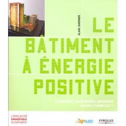 Bâtiment à énergie positive (Le)