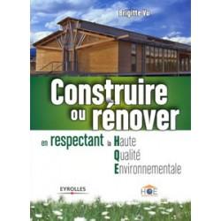 Construire ou rénover en respectant la H.Q.E.