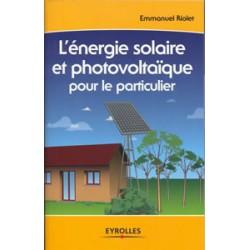 Energie solaire et photovoltaïque pour le particulier (Le)