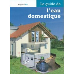 Guide de l'eau domestique (Le)