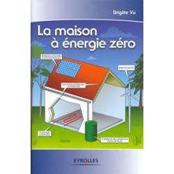 Maison à énergie zéro (La)