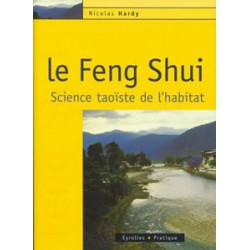 Feng Shui (Le) Science taoïste de l'habitat