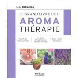 Grand livre de l'aromathérapie (Le)