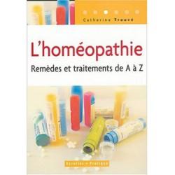Homéopathie (L') remèdes et traitements de A à Z