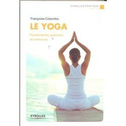 Yoga (Le) Fondements postures … Et exercices