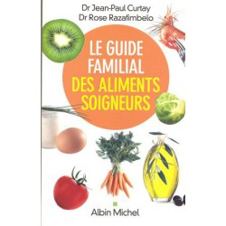 Guide familial des aliments soigneurs (Le)