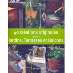 40 créations originales pour jardins terrasses ..