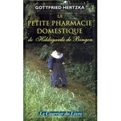 Petite pharmacie domestique de Hildegarde de Bingen (La)