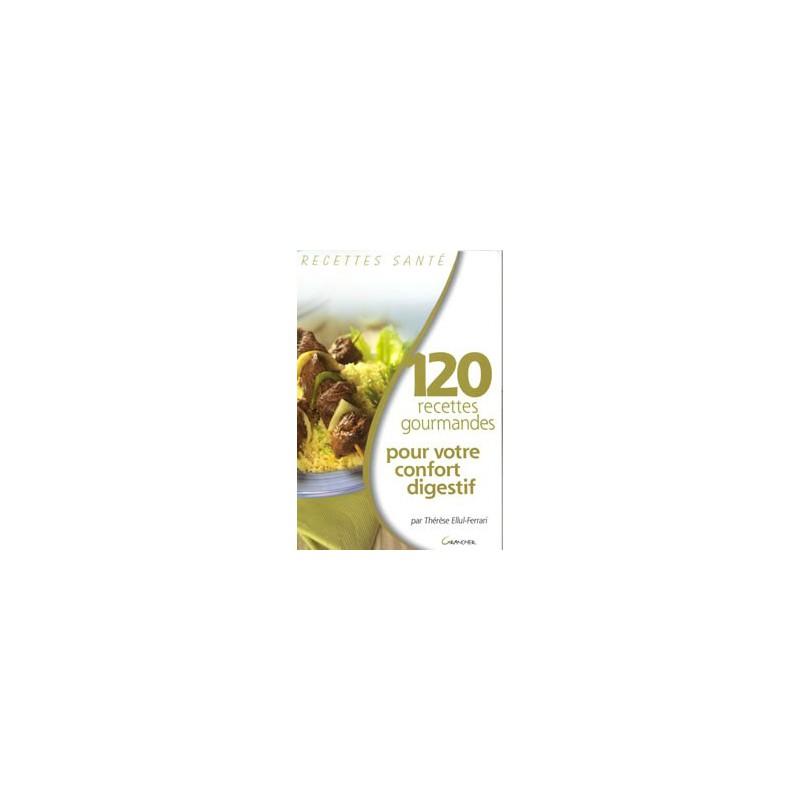 120 recettes pour votre confort digestif