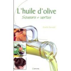 Huile d'olive (L') Saveurs et vertus