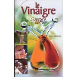 Vinaigre (Le) Saveurs et vertus