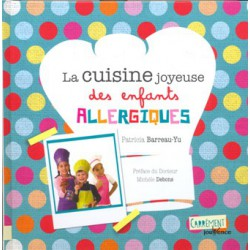 Cuisine joyeuse des enfants allergiques (La)