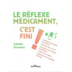 Réflexe médicament c'est fini (Le)
