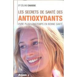Secrets de santé des antioxydants (Les)