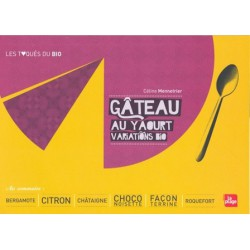 Gâteau au yaourt variations Bio