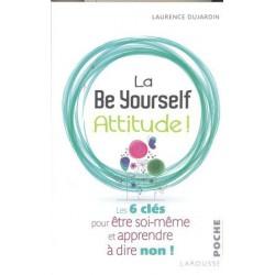 Be yourself attitude ! (La)