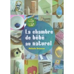 Chambre de bébé au naturel (La)