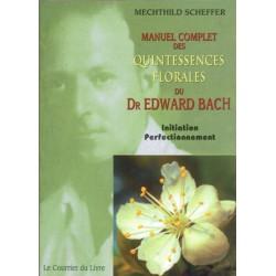 Manuel complet des quintessences florales de Bach