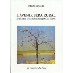 Avenir sera rural (L') Au secours d'un monde moderne en dérive