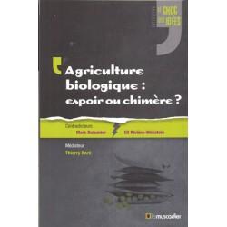 Agriculture biologique espoir ou chimère ?