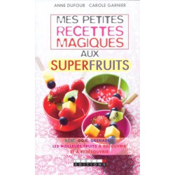 Petites recettes magiques aux superfruits (Mes)
