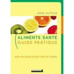 Aliments santé guide pratique