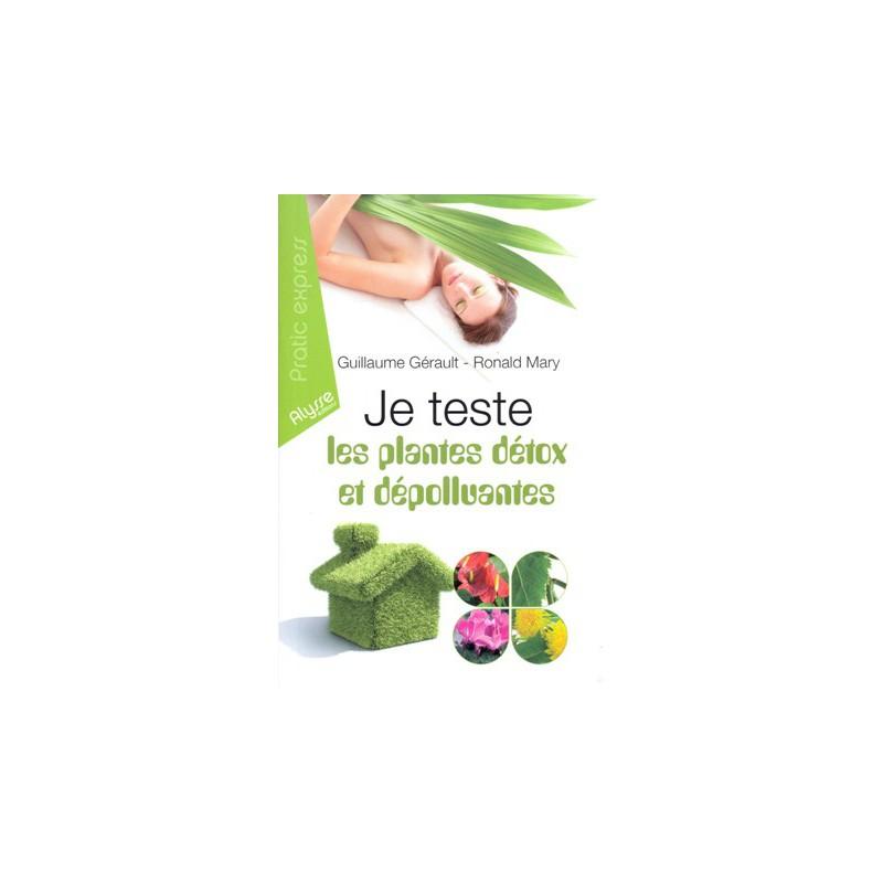 Teste les plantes détox et dépolluantes (Je)