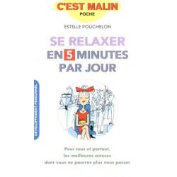 Relaxer en 5 minutes par jour c'est malin (Se)