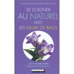 Soigner au naturel avec les fleurs de Bach (Se)