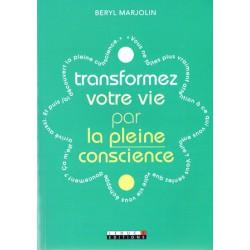 Transformez votre vie par la pleine conscience