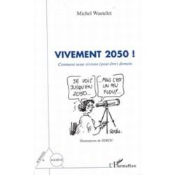 Vivement 2050 ! Comment nous vivrons (peut être) demain
