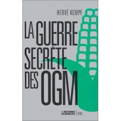 Guerre secrète des OGM (La)