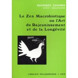 Zen macrobiotique ou l'art du rajeunissement et de la longévité
