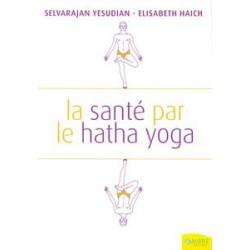 Santé par le hatha yoga (La)