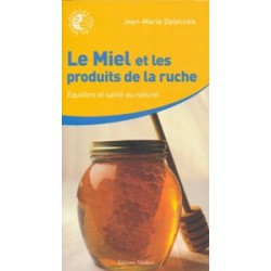 Miel et les produits de la ruche (Le)