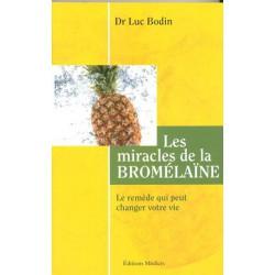 Miracles de la bromélaïne (Les)