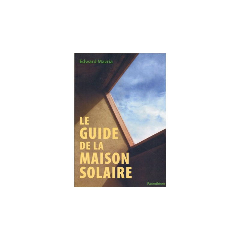 Guide de la maison solaire (Le)