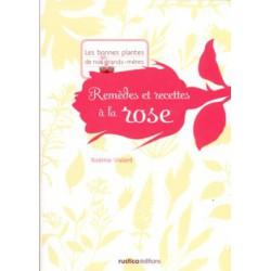 Remèdes et recettes à la rose