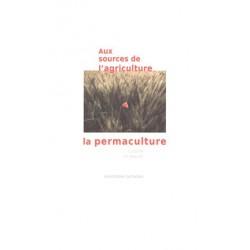 Permaculture  aux sources de l'agriculture (La)