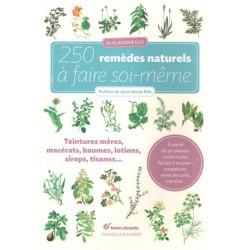 250 remèdes naturels à faire soi même
