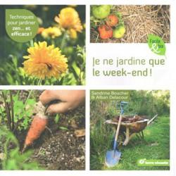 Je ne jardine que le week end !