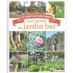 Secrets de Terre Vivante une année au jardin (Les)