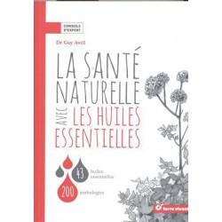 Santé naturelle avec les huiles essentielles (La)