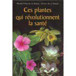 Plantes qui révolutionnent la santé (Ces)