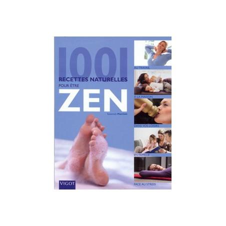 1001 recettes naturelles pour être ZEN