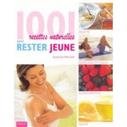 1001 recettes naturelles pour rester jeune