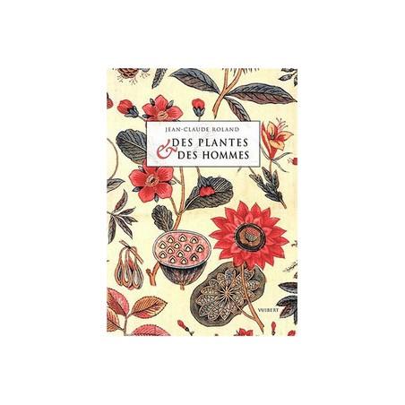Plantes et des hommes (Des)