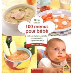 100 menus pour bébé :...