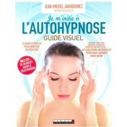 Je m'initie à l'autohypnose